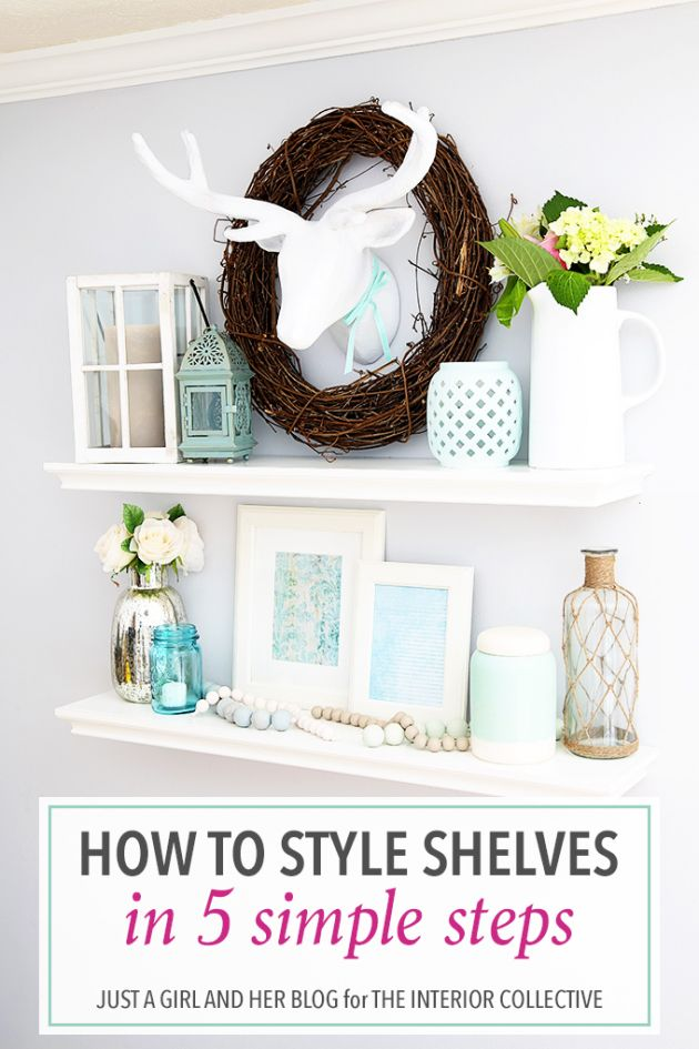 How to Style Shelves in 5 Simple Steps | Just a Girl and Her Blog via The Interior Collective