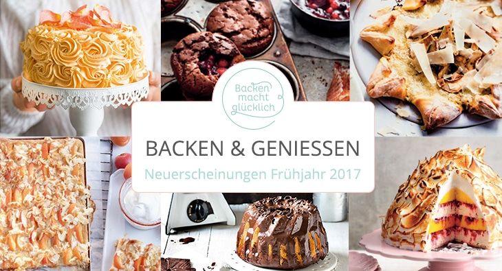 Das sind die interessantesten neuen Backbücher im Frühjahr und Sommer 2017 - mit Rezepten für Tartes, Pizzablumen, Müsliriegeln und mehr.