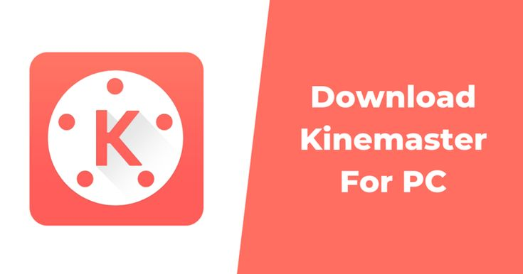 KineMaster for PC and Mac Windows 7, 8, 10 Free