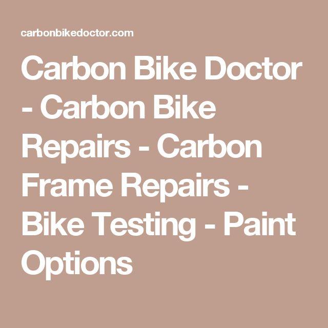 Carbon Bike Doctor - Carbon Bike Repairs - Carbon Frame Repairs - Bike Testing - Paint Options