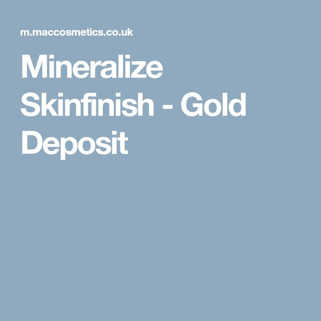 Mineralize Skinfinish - Gold Deposit