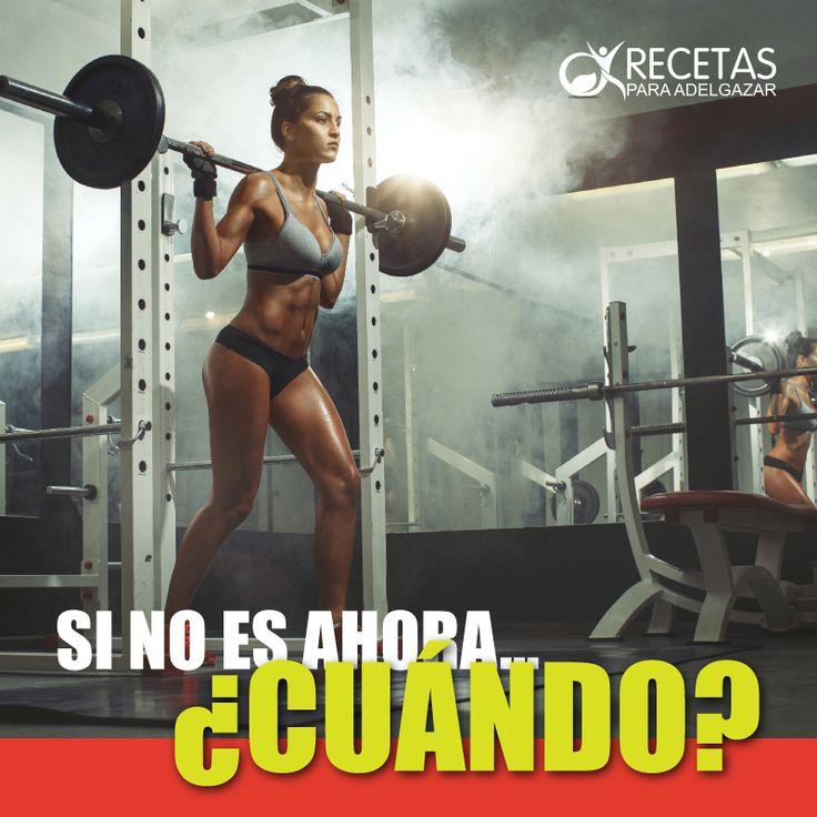 Si no lo haces ahora! ¿Cuándo? #Fitness