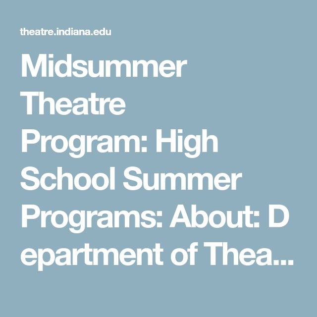 Best 25 high school summer programs ideas on pinterest midsummer theatre program high school summer programs about department of theatre drama malvernweather Images