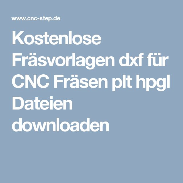Kostenlose Fräsvorlagen dxf für CNC Fräsen plt hpgl Dateien downloaden