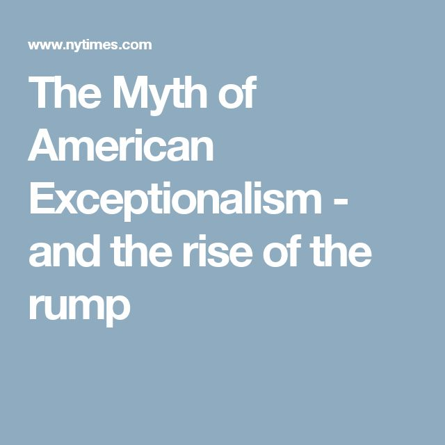 The Myth of American Exceptionalism - and the rise of the rump