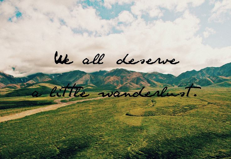 We all deserve a little wanderlust #travel #quote #quotes ...
