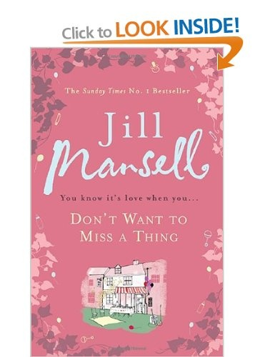 Dont Want to Miss a Thing by Jill Mansell