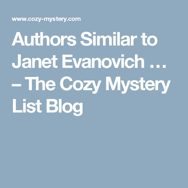 Authors Similar to Janet Evanovich … – The Cozy Mystery List Blog