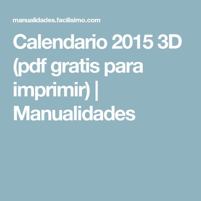 Calendario 2015 3D (pdf gratis para imprimir) | Manualidades