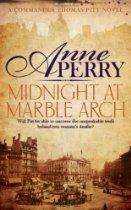 Midnight at Marble Arch (Thomas Pitt 28) By Anne Perry - Loyal, honest and, above all, principled. There is no finer detective in Victorian London than Thomas Pitt.  It is 1896, and Thomas Pitt is in charge of Special Branch. He is beginning to understand the power he now commands, but is still ill at ease at the glittering events he and his wife Charlotte must attend.  During a lavish party at the Spanish Embassy, a policeman breaks into Pitt's conversation with investor Rawdon Quixwood