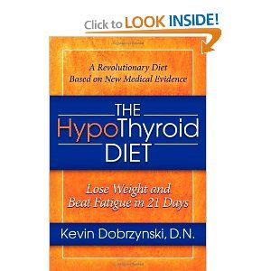 The HypoThyroid Diet: Lose Weight and Beat Fatigue in 21 Days: Kevin Dobrzynski: 9781614480303: Amazon.com: Books