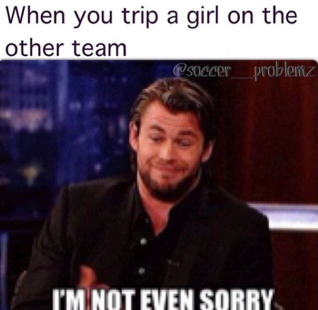 i freaking body checked some chick on the other team once didnt even feel like shit