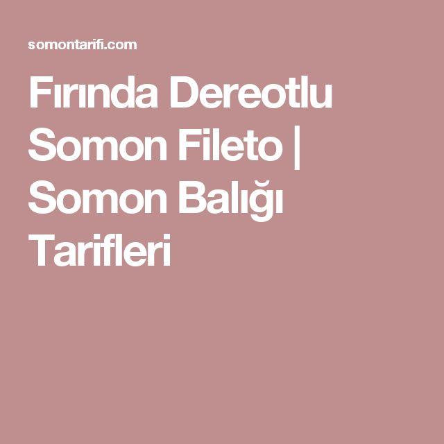Fırında Dereotlu Somon Fileto | Somon Balığı Tarifleri