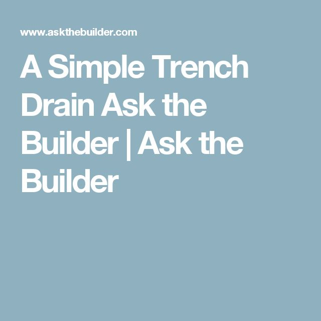 Best 25 trench drain ideas on pinterest trench drain for Ask the builder