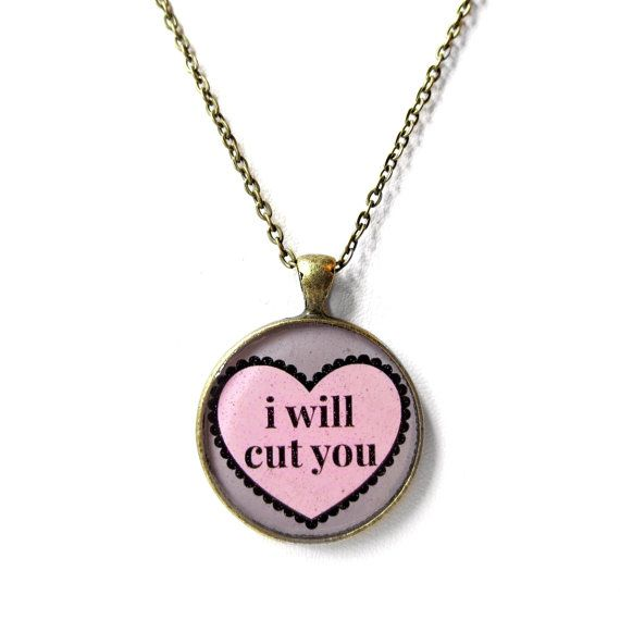 I will cut you. Rude Conversation Heart Bronze Necklace - Pop Culture Anti Valentine's Day Jewelry - Funny Pastel Goth Pendant