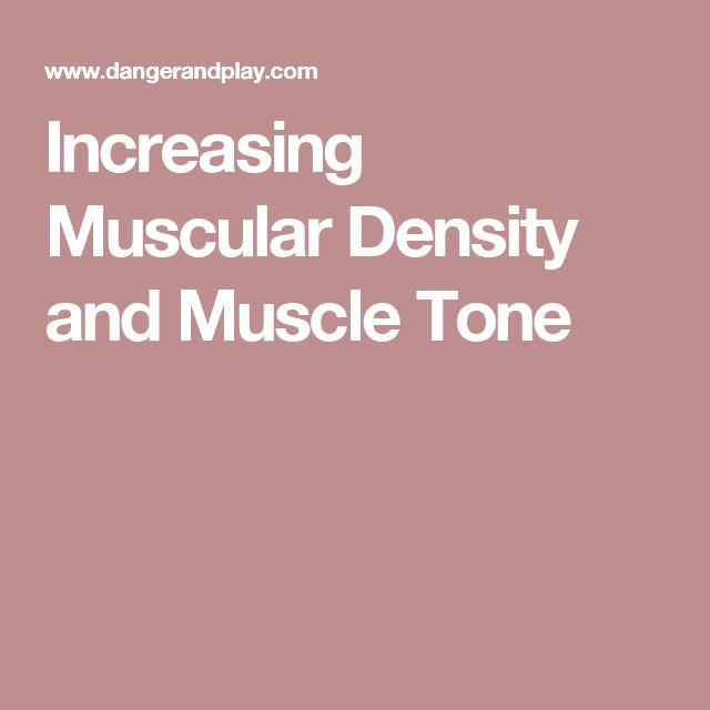 Increasing Muscular Density and Muscle Tone