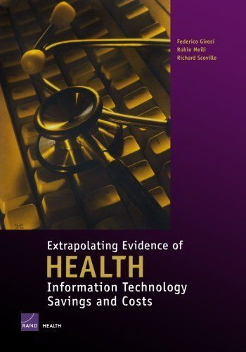 Extrapolating Evidence of Health Information Technology Savings and Costs by Federico Girosi. $6.96