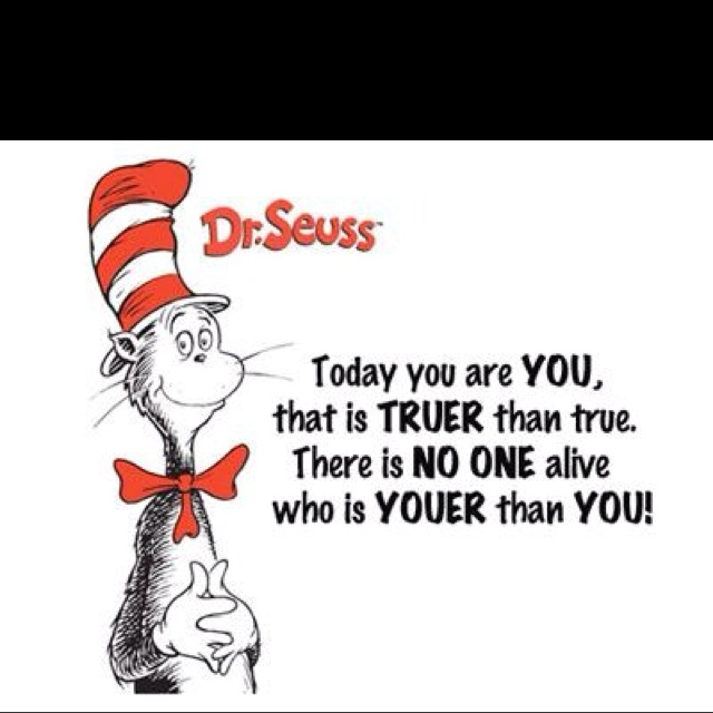 great quote by Dr. Seuss!
