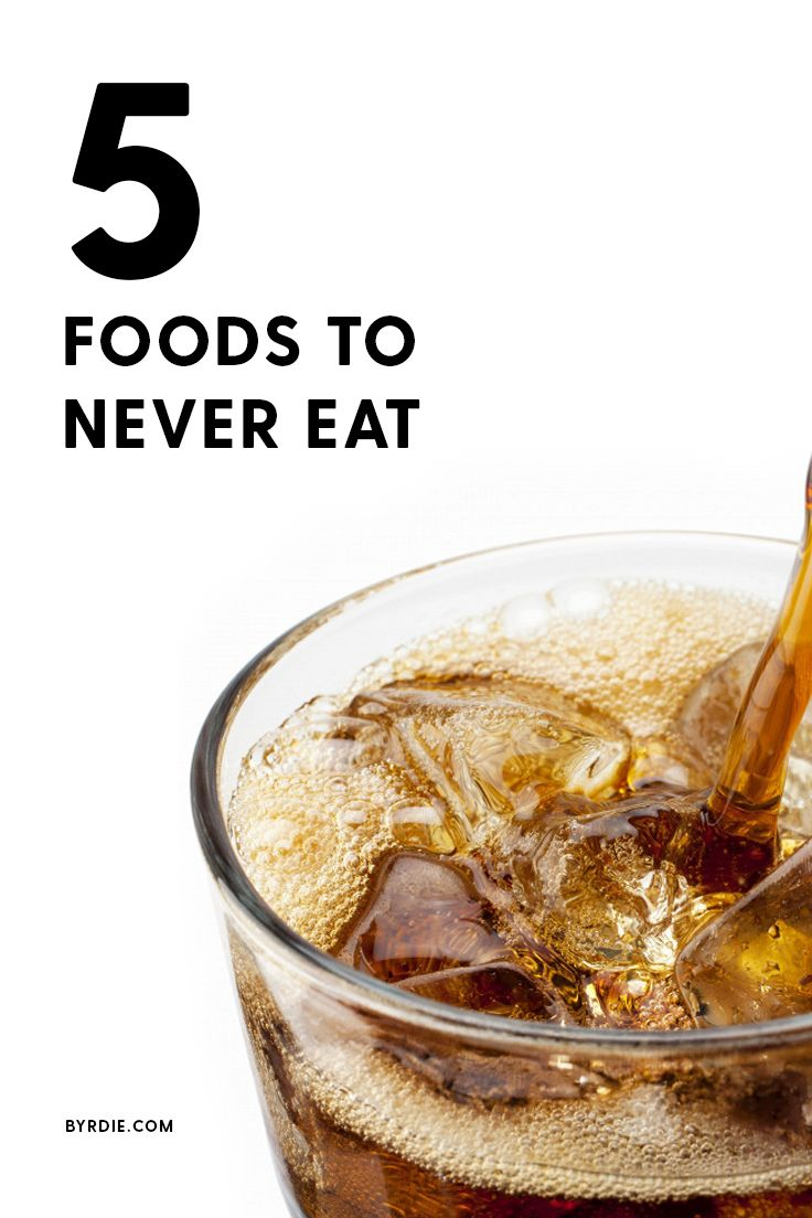 The unhealthy foods that you should never eat