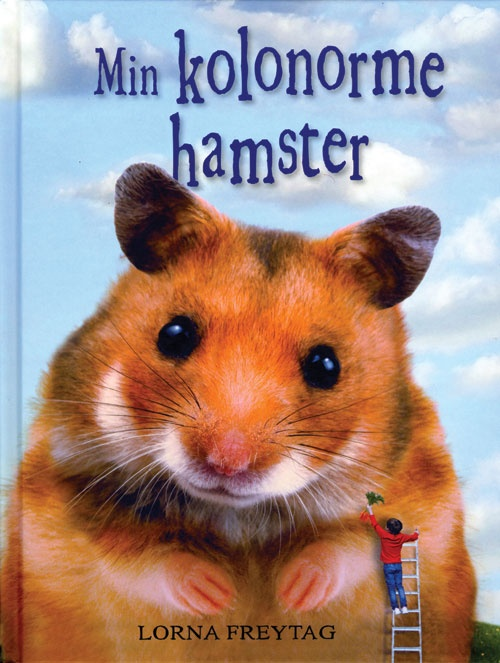 Min kolonorme hamster | Arnold Busck
