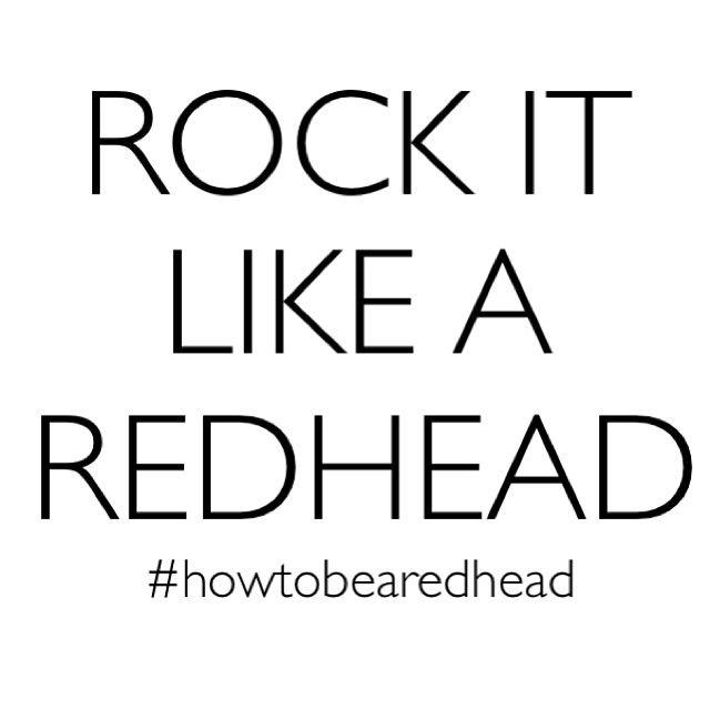 #RockitlikeaRedhead #Redhead #Quotes