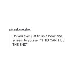 *throws book across room. Then walk over and pick it up and cuddle it, cause, come on guys, it's a book.*