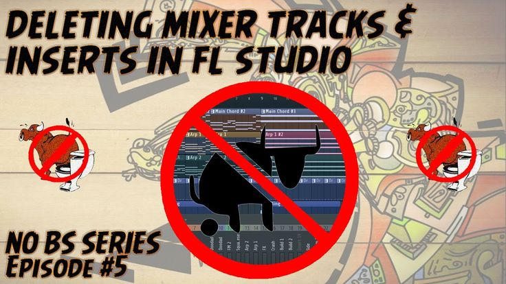 Deleting Mixer Tracks & Inserts  FL Studio 12 Tutorial  [No BS Series EP...