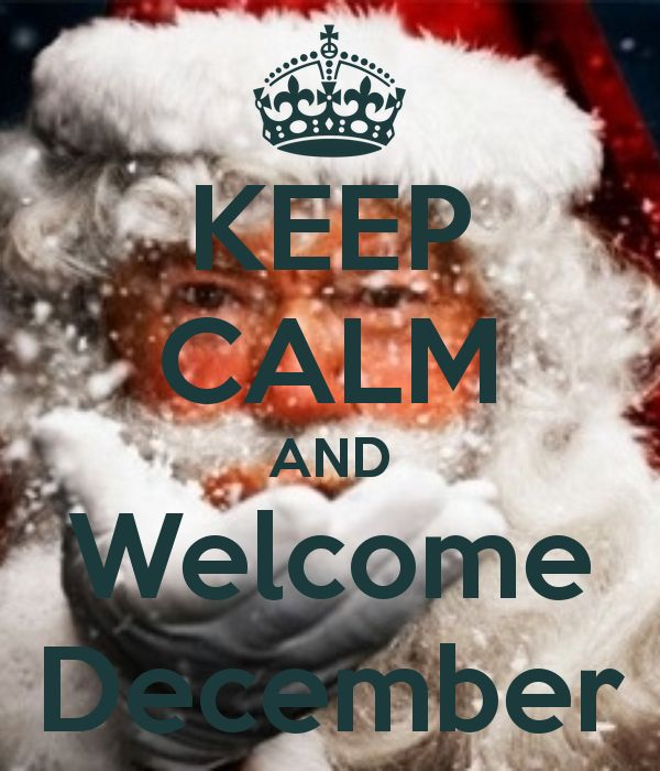 KEEP CALM AND Welcome December - KEEP CALM AND CARRY ON Image ...