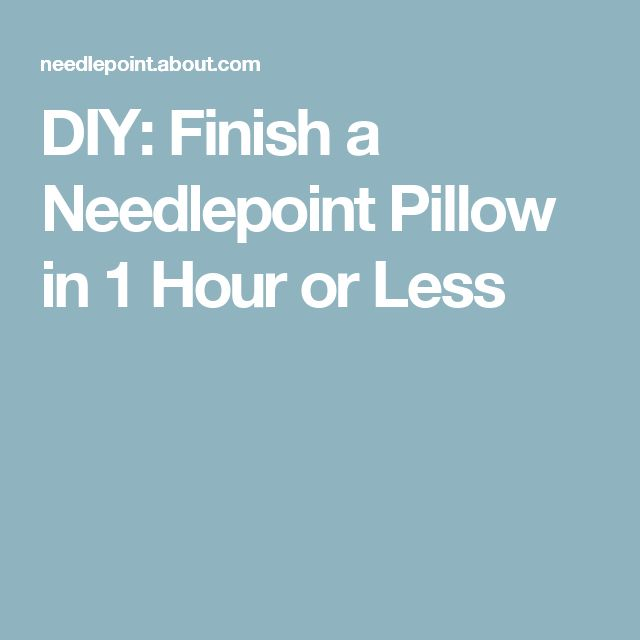 DIY: Finish a Needlepoint Pillow in 1 Hour or Less