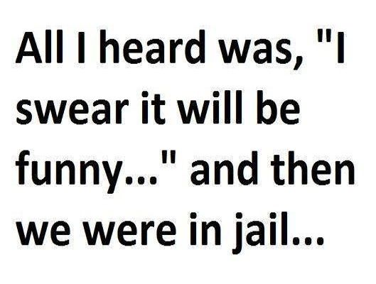 Jail Quote #Funny, #Heard