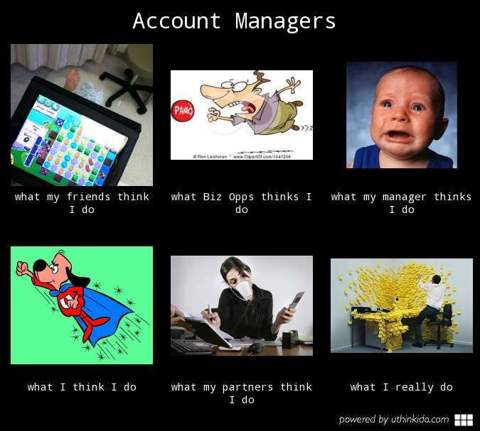 Funniest Meme Accounts : Account managers what people think i do really