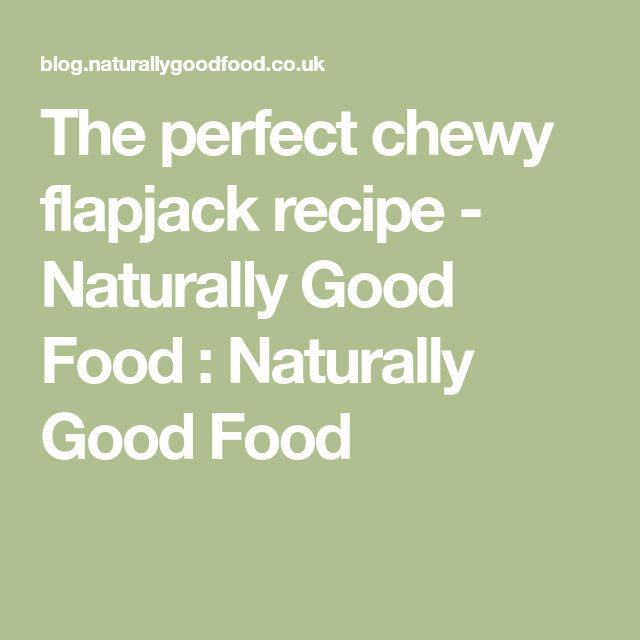 The perfect chewy flapjack recipe - Naturally Good Food : Naturally Good Food