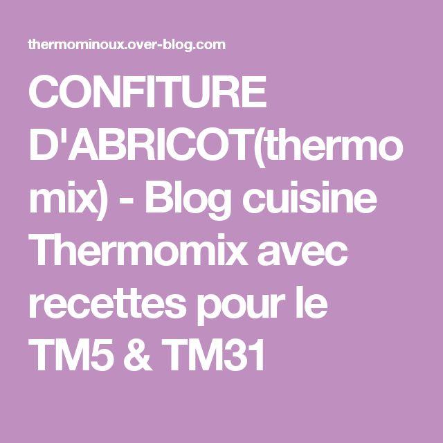 CONFITURE D'ABRICOT(thermomix) - Blog cuisine Thermomix avec recettes pour le TM5 & TM31