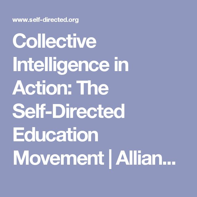 Collective Intelligence in Action: The Self-Directed Education Movement | Alliance for Self-Directed Education