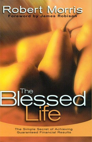 """""""The Blessed Life"""" by Robert Morris"""
