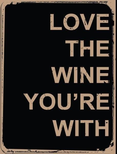 Love Wine You Are With Metal Sign, Contemporary Bistro, Bar, Restaurant Decor