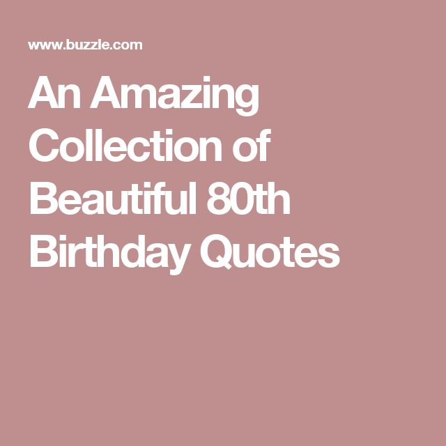 An Amazing Collection of Beautiful 80th Birthday Quotes