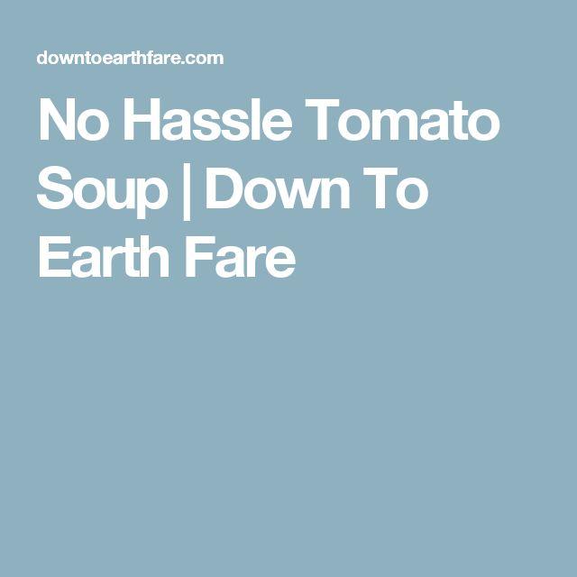 No Hassle Tomato Soup      Down To Earth Fare
