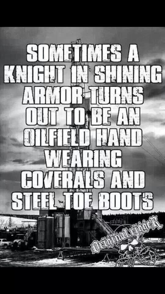 Love my oilfield man