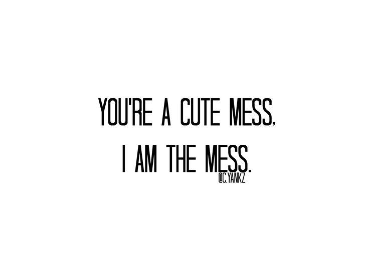 """You're a cute mess, I am the mess."" @carlayankz #writing #mood #couple #blackandwhite #quotes #citation #english #french #pinterest #different #complete #poetry #instragram #puzzle #pieces #others #meant #we #are #sentence #love #difference #reallife #poet #poetfromthene #mess #cute #write #express #nightwrite"