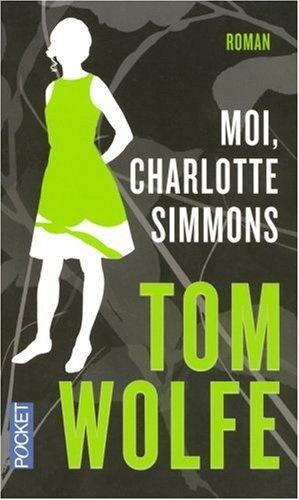 Moi, Charlotte Simmons - Tom Wolfe