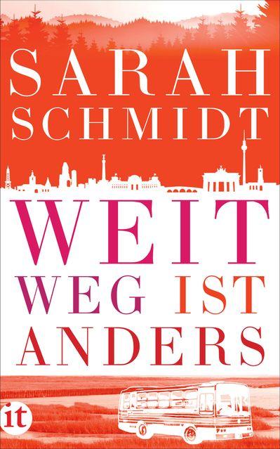 Sarah Schmidt - Weit weg ist anders