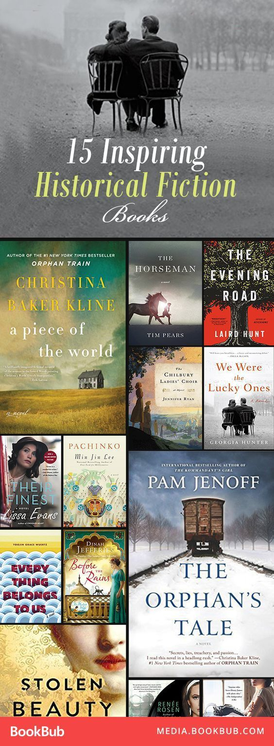 15 historical fiction books to add to your list, including great World War II reads and stories with a dash of romance.