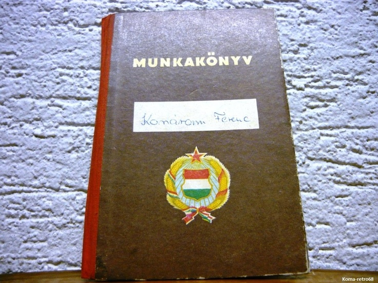 "Permit  to work    IN THE PAST in Hungary ..= ""  MUNKAKÖNYV  """