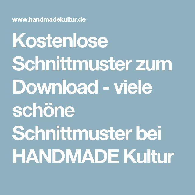 Kostenlose Schnittmuster zum Download - viele schöne Schnittmuster bei HANDMADE Kultur