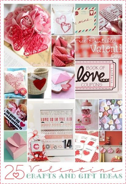 25 Valentine Gift Ideas and Crafts...Oh my, these are all so beautiful!