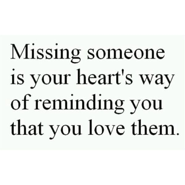 Sad I Miss U Quotes: Missing Someone Is Your Heart's Way Of Reminding You That