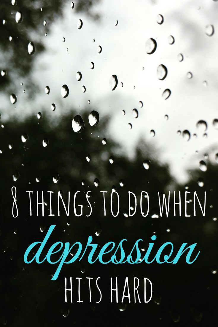 8 things to do when depression hits hard