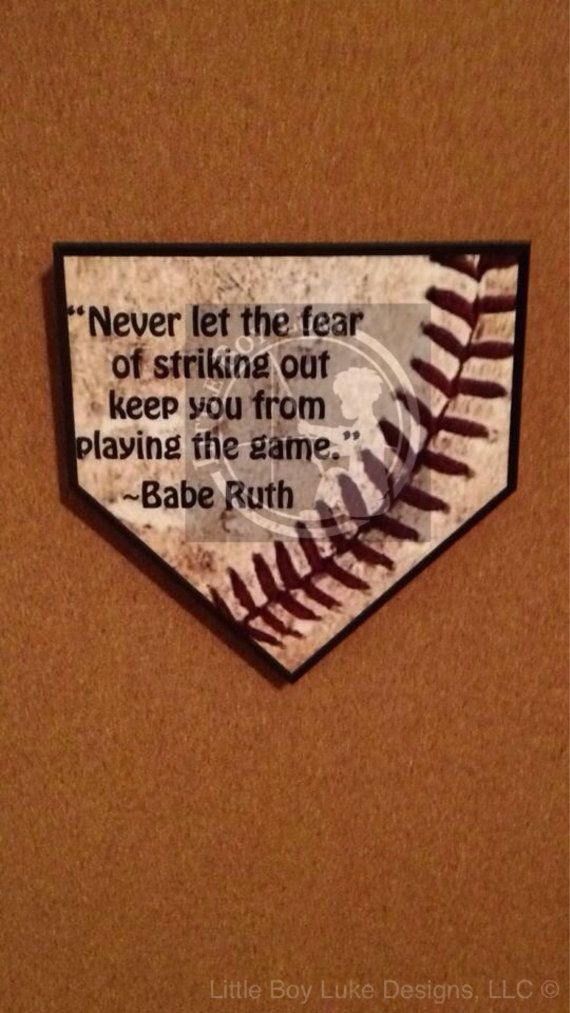 Motivational Baseball 6x6 Homeplate wall hanging with Babe Ruth quote.