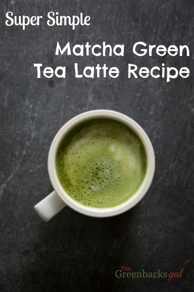Super Simple Matcha Green Tea Latte Recipe - The Greenbacks Gal